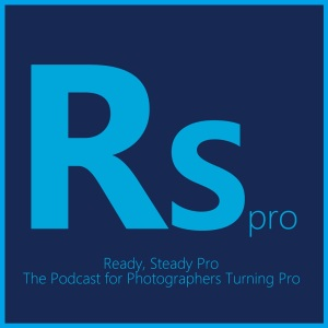 Ready, Steady Pro. The Podcast for Photographers Turning Pro